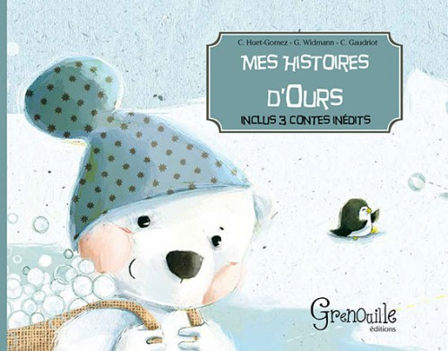 Mes histoires d'ours, éditions grenouille, Claire Gaudriot, Guillaume Widmann