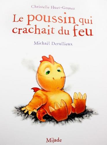 le poussin qui crachait du feu, mijade, michaël Derullieux